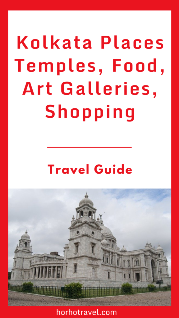 Kolkata Places, Temples, Food, Art Galleries, Shopping